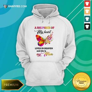 Butterfly A Big Piece Of My Heart Lives In Heaven And She Is My Mom Hoodie
