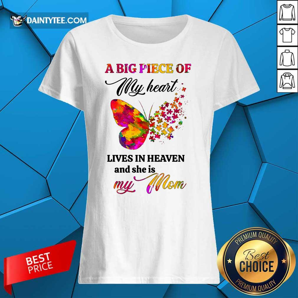 Butterfly A Big Piece Of My Heart Lives In Heaven And She Is My Mom Ladies Tee