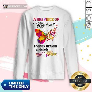 Butterfly A Big Piece Of My Heart Lives In Heaven And She Is My Mom Long-sleeved