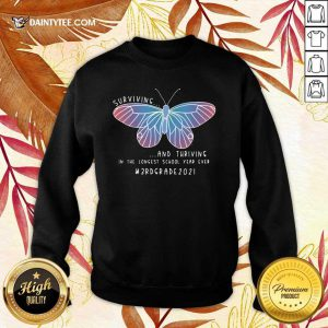 Butterfly Surviving And Thriving In The Longest School Year Ever 3St Grade Teacher Sweater