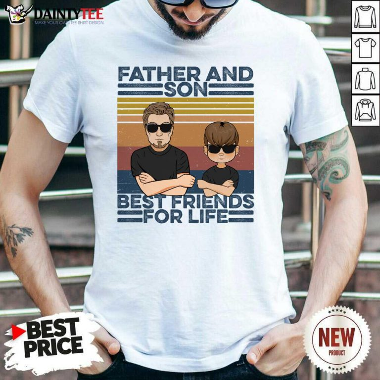 Father And Son Best Friends For Life Shirt
