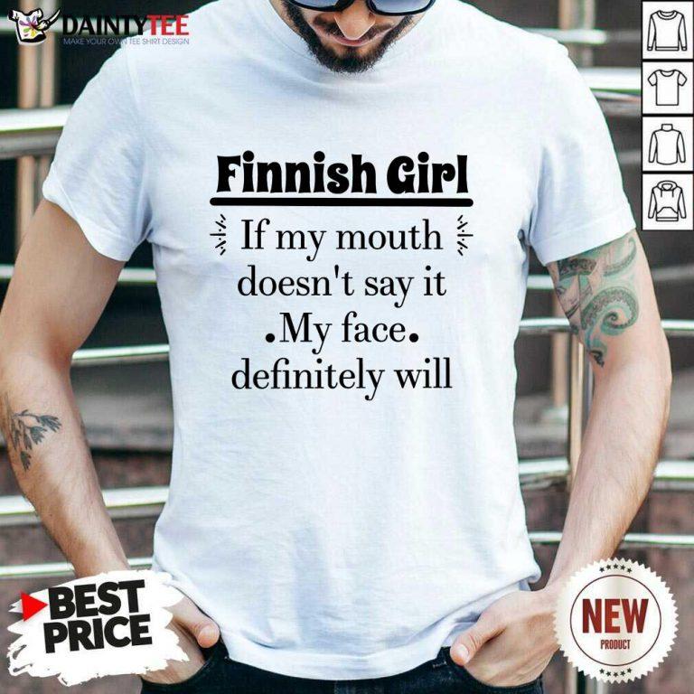 Finnish Girl If My Mouth Shirt