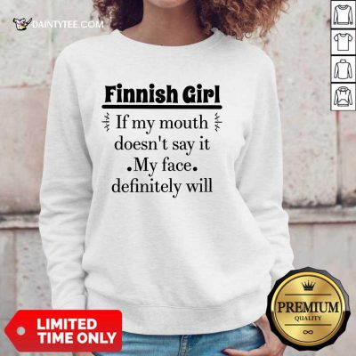 Finnish Girl If My Mouth Sweater