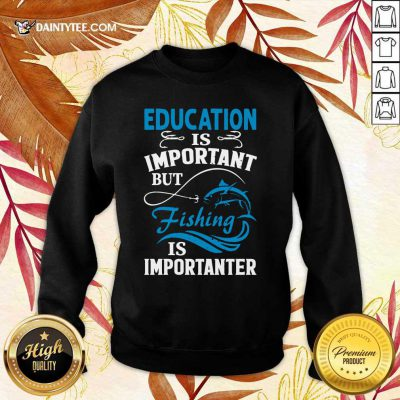Fishing Is Importanter Sweater