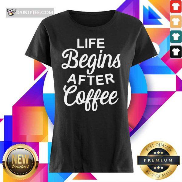 Hot Life Begins After Coffee Ladies Tee