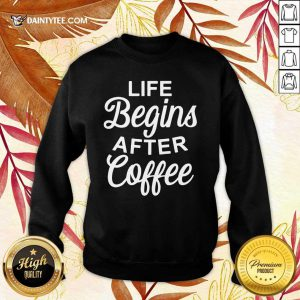 Hot Life Begins After Coffee Sweater