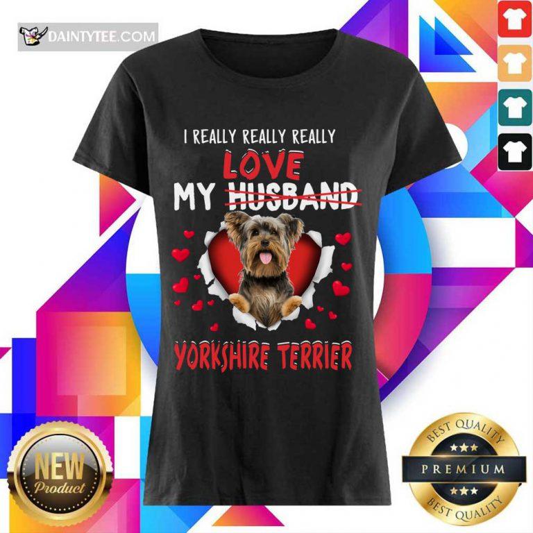 I Really Love My Yorkshire Terrier Ladies Tee