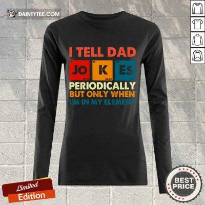 I Tell Dad Jokes Periodically Vintage Long-sleeved