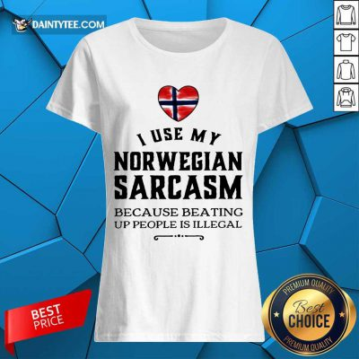 I Use My Norwegian Sarcasm Ladies Tee