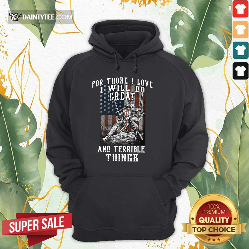 I Will Do Great And Terrible Hoodie