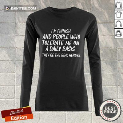 I'm Finnish And Who Tolerate Long-sleeved
