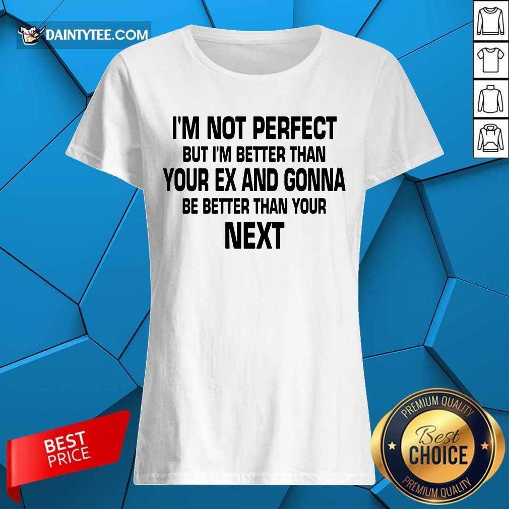 I'm Not Perfect But I'm Better Ladies Tee