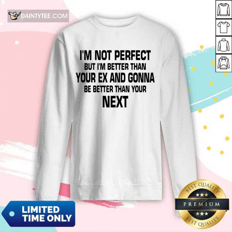 I'm Not Perfect But I'm Better Long-sleeved