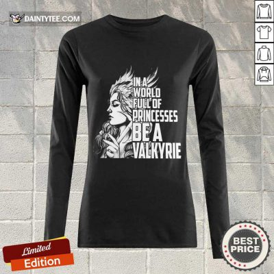 In A World Full Of Princesses Be A Valkyrie Long-sleeved