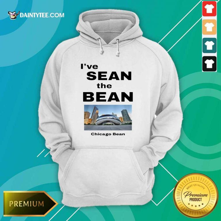 I've Sean The Bean Chicago Bean Hoodie