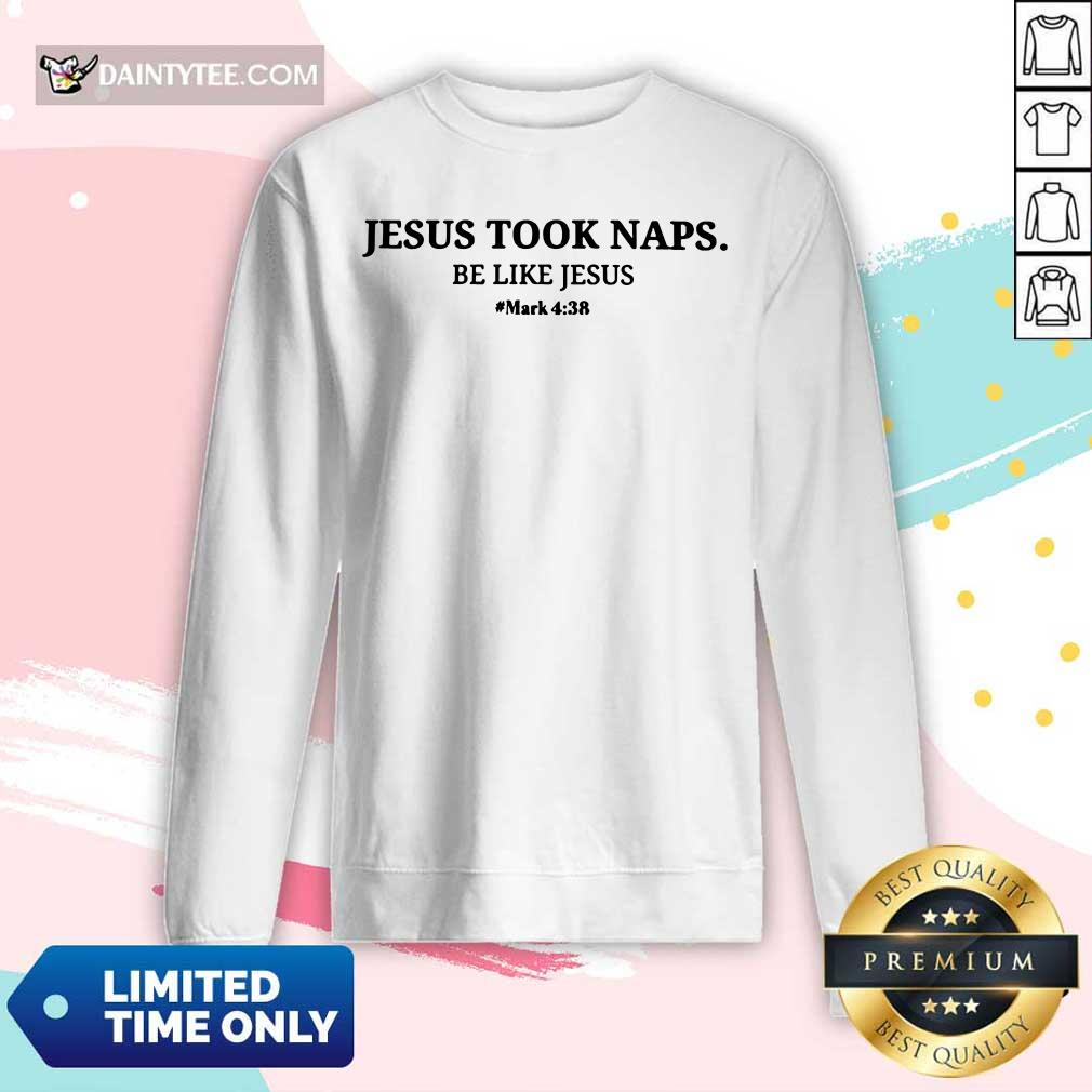 Jesus Took Naps Be Like Jesus Long-sleeved