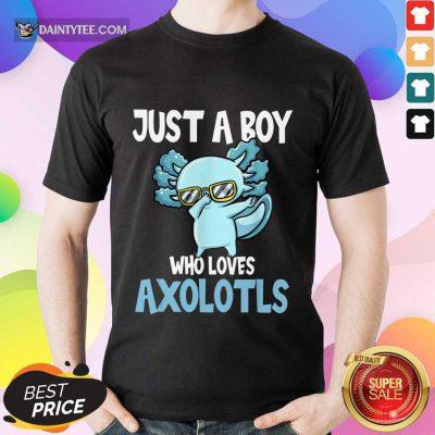 Just A Boy Axolotls Kawaii Shirt
