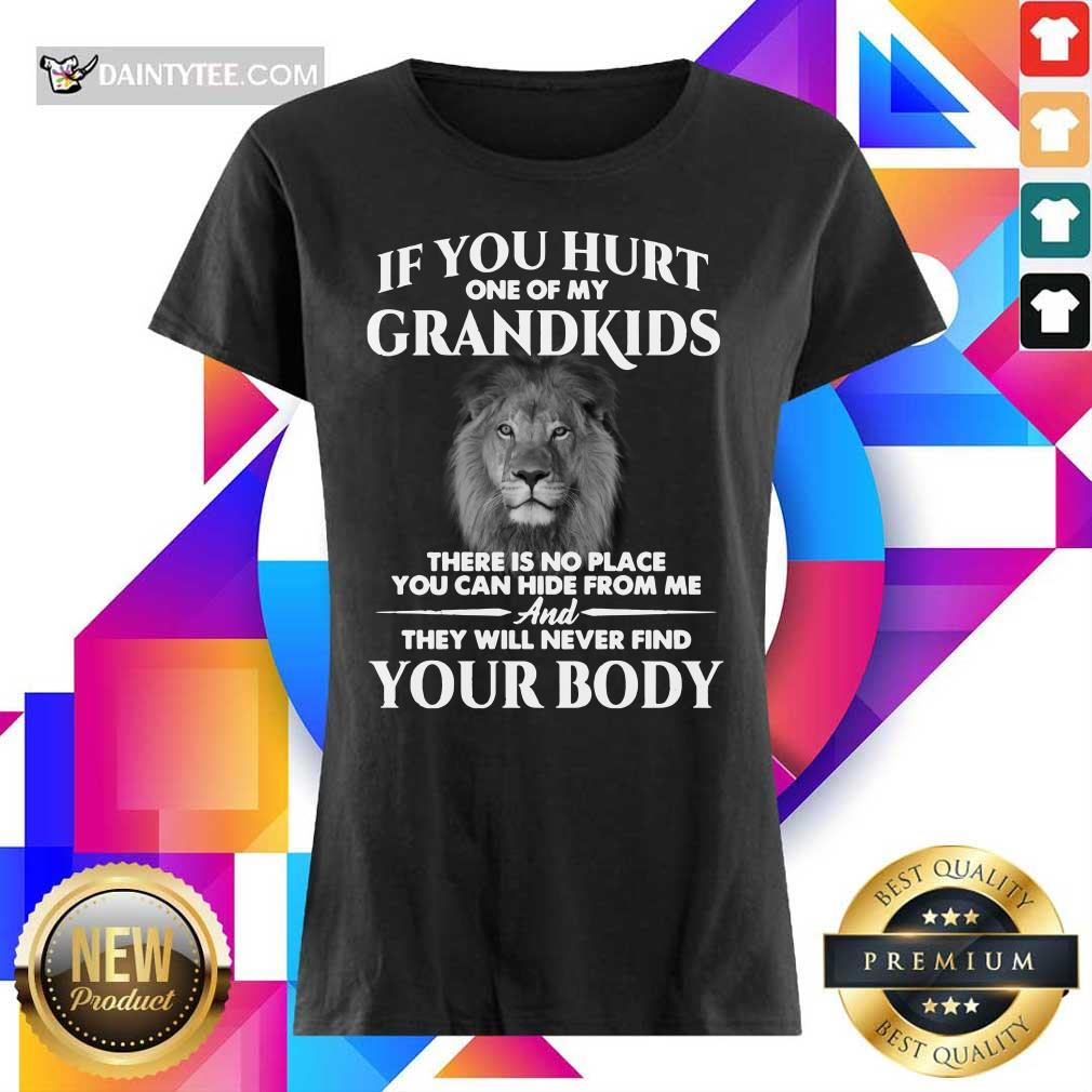 Lion If You Hurt One Of My Grandkids There Is No Place You Can Hide From Me Ladies Tee