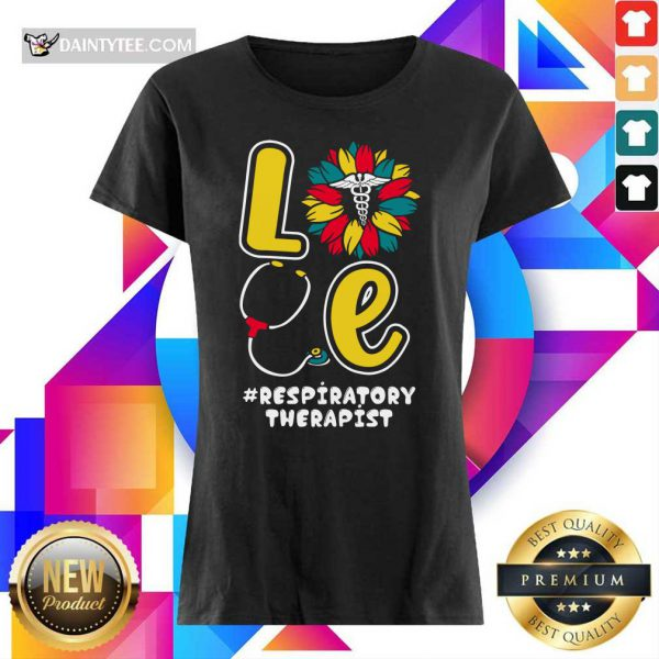 Love Nurse Medical Stethoscope Respiratory Therapist Ladies Tee