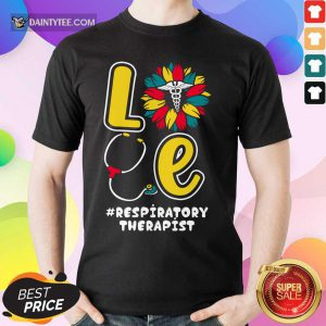 Love Nurse Medical Stethoscope Respiratory Therapist Shirt