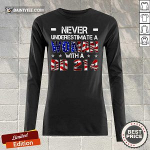 Never Underestimate A Woman With DD-214 4th Of July Long-sleeved