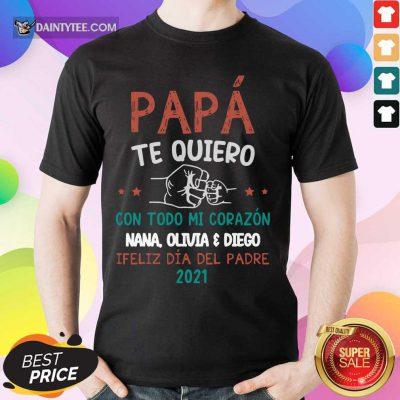 Pa Pá Te Quiero 2021 Shirt