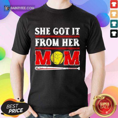She Got It From Her Mom Baseball Shirt