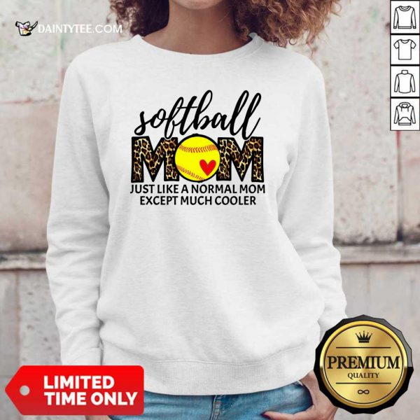 Softball Mom Just Like A Normal Mom Except Much Cooler Sweater
