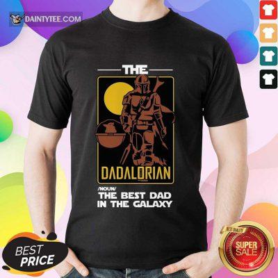 The Dadalorian The Best Dad Shirt
