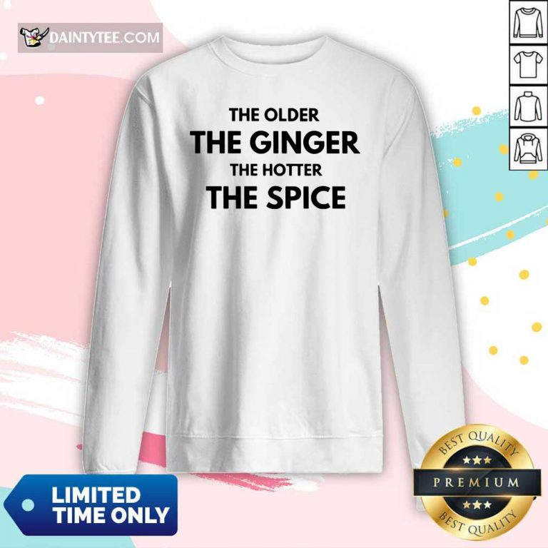 The Older The Ginger The Hotter The Spice Long-sleeved
