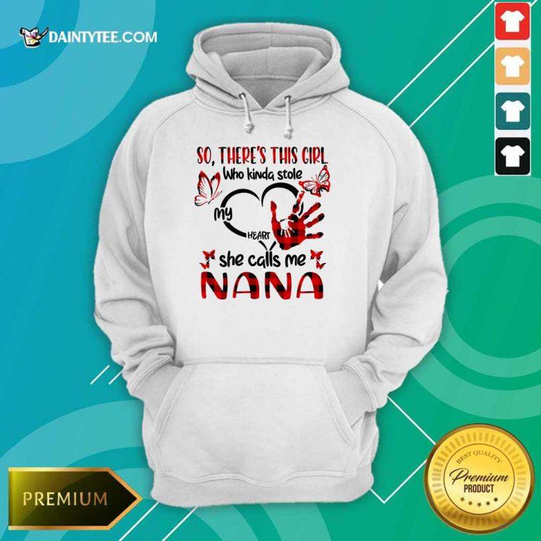 There This Girl She Call Me Nana Hoodie