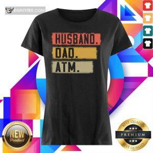Top Husband Dad Atm Vintage Ladies Tee