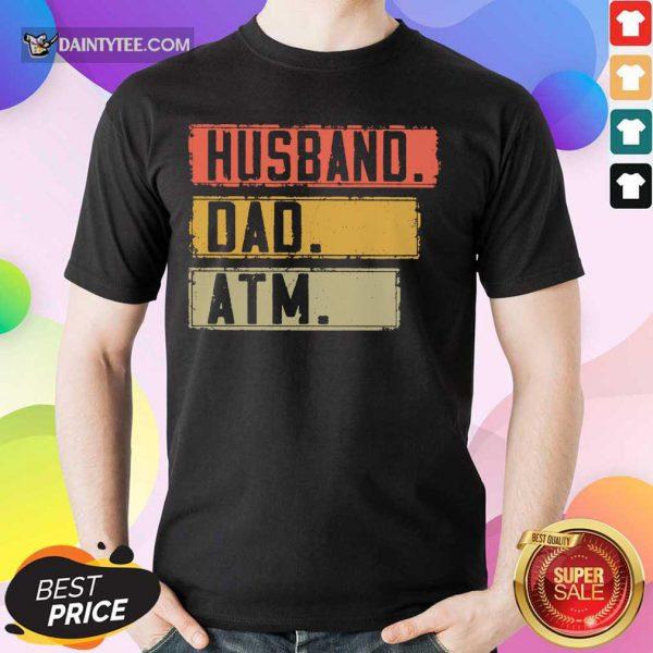 Top Husband Dad Atm Vintage Shirt