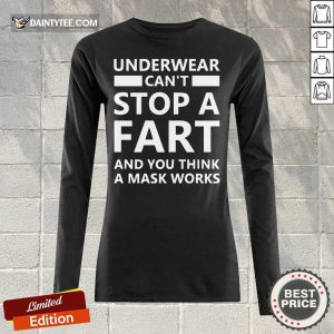Top Underwear Can't Stop A Fart And You Think A Mask Works Long-sleeved