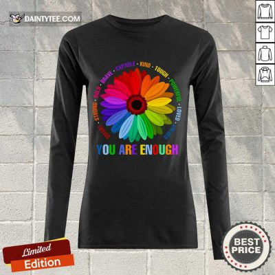 You Are Enough Flower LGBT Long-sleeved