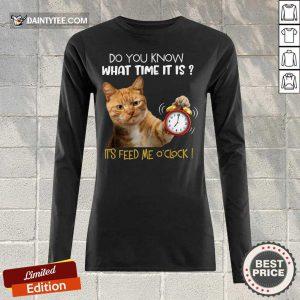 Cat Do You Know What Time It Is It's Feed Me O'clock Long-sleeved