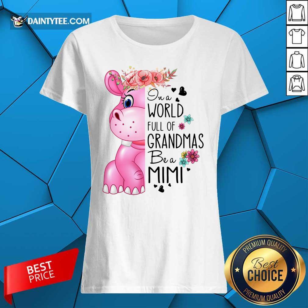 Cute Hippo In A World Full Of Grandmas Be A Mimi Ladies Tee