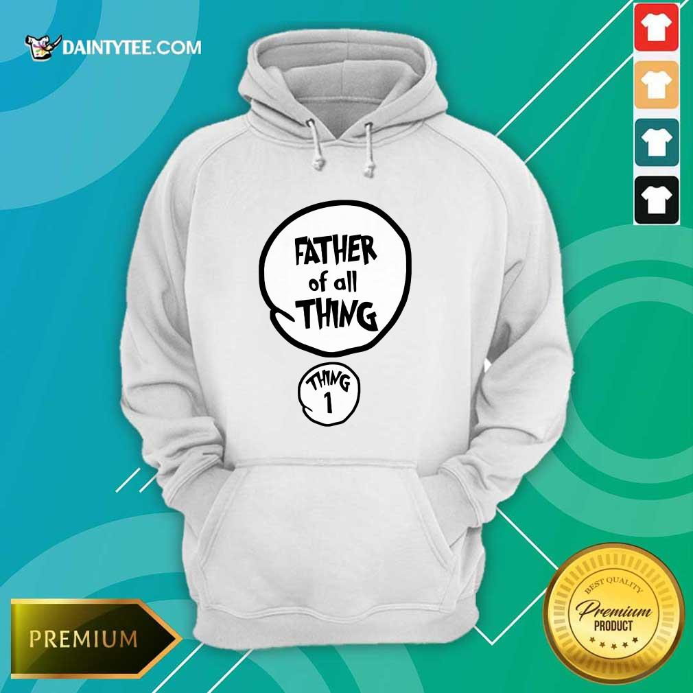 Father Of All Things Father's Day Hoodie
