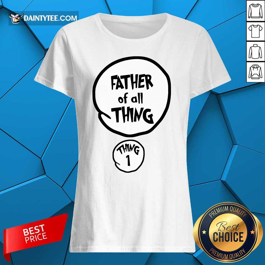 Father Of All Things Father's Day Ladies Tee