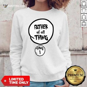 Father Of All Things Father's Day Sweater