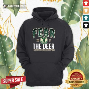 Fear 2021 The Deer Eastern Conference Finals Champions Milwaukee Bucks Hoodie