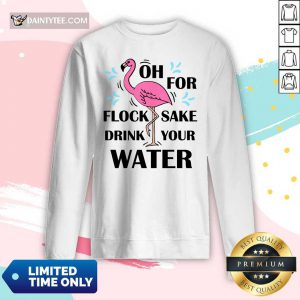 Flamingo Oh For Flock Sake Drink Your Water Long-sleeved