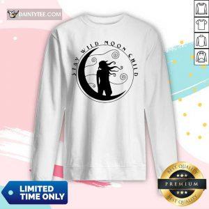 Girl Stay Wild Moon Child Sticker Long-sleeved