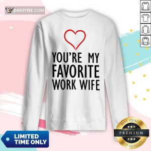 Heart You're My Favorite Work Wife Long-sleeved