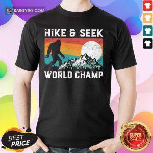 Hike And Seek World Champ Bigfoot Vintage Shirt