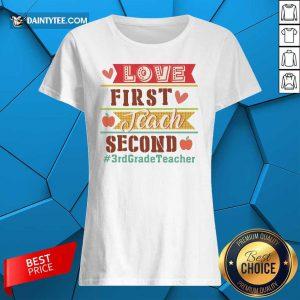 Love First Teach Second 3rd Grade Teacher Ladies Tee