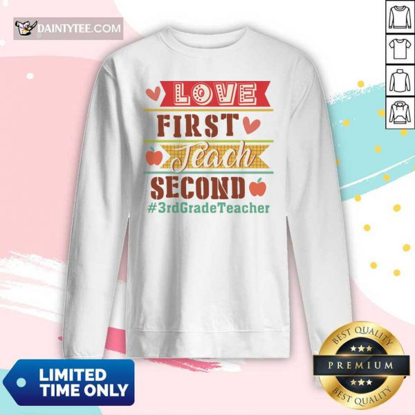 Love First Teach Second 3rd Grade Teacher Long-sleeved