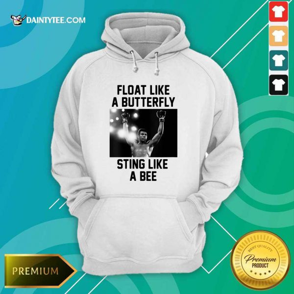 Muhammad Ali Float Like A Butterfly Sting Like A Bee Hoodie