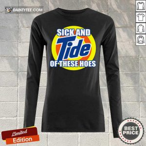 Sick And Tide Of These Hoes Long-sleeved