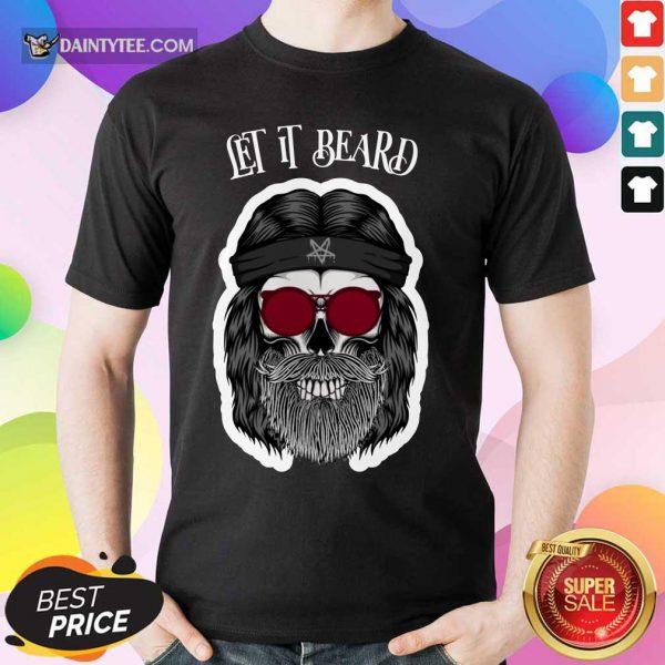 Skull Pirates Let It Beard Shirt